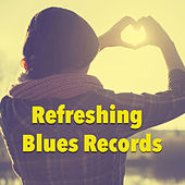 Refreshing Blues Records by Various Artists