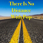 There Is No Distance With Pop de Various Artists