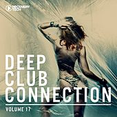 Deep Club Connection, Vol. 17 di Various Artists