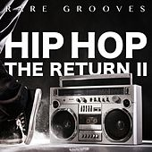 Hip Hop - The Return II (Rare Grooves) di Various Artists
