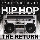 Hip Hop - The Return (Rare Grooves) de Various Artists
