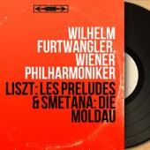 Liszt: Les préludes & Smetana: Die Moldau (Mono Version) by Wilhelm Furtwängler