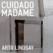 Cuidado madame von Arto Lindsay