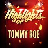 Highlights of Tommy Roe de Tommy Roe