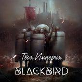Твоя империя von Blackbird
