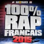 100% Rap français (2015) de Various Artists