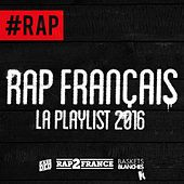Rap français (La playlist 2016) de Various Artists