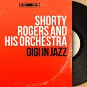 Gigi in Jazz (Mono Version) di Shorty Rogers