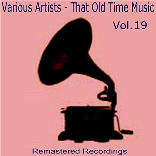 That Old Time Music Vol. 19 by Various Artists