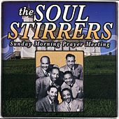 Sunday Morning Prayer Meeting by The Soul Stirrers