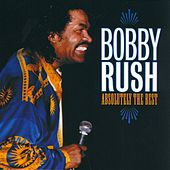 Absolutely The Best by Bobby Rush