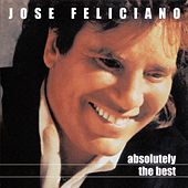 Absolutely The Best: Jose Feliciano de Jose Feliciano