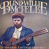 The Devil Can't Hide From Me by Blind Willie McTell