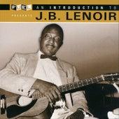 An Introduction To J.B. Lenoir by J.B. Lenoir