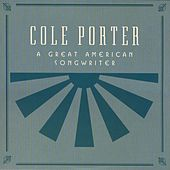 Cole Porter: A Great American Songwriter by Various Artists