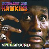 Spellbound by Screamin' Jay Hawkins