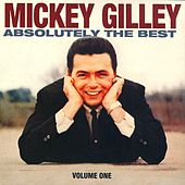 Mickey Gilley Absolutely The Best Vol. 1 by Mickey Gilley