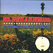 Red, White and Bluegrass: An American Bluegrass Celebration de Various Artists