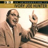 An Introduction To Ivory Joe Hunter by Ivory Joe Hunter
