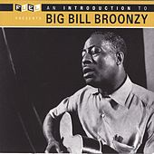 An Introduction To Big Bill Broonzy de Big Bill Broonzy