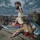Headcrusher by Timothy Brindle