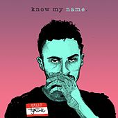 Know My Name by Tyrone