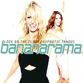 Look On The Floor (Hypnotic Tango) de Bananarama