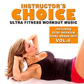 Instructor's Choice 4 - Ultra Fitness Workout Music (Incl. Total Nonstop Body Shape Mix) by Various Artists