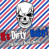 It's Dirty... Baby! - The Best of Dutch Electro von Various Artists