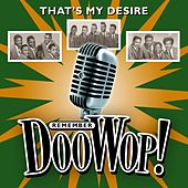 That's My Desire (Remember Doo Wop) by Various Artists