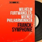 Franck: Symphonie (Mono Version) by Wilhelm Furtwängler