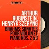 Brahms: Sonates pour violon et piano Nos. 2 & 3 (Mono Version) by Arthur Rubinstein