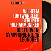 Beethoven: Symphonie No. 1 & Léonore II (Mono Version) by Wilhelm Furtwängler