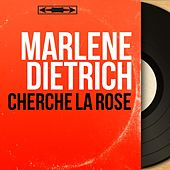 Cherche la rose (Mono version) by Marlene Dietrich