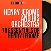 70 Essentials of Henry Jerome (Mono Version) by Henry Jerome