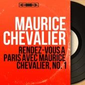 Rendez-vous à paris avec maurice chevalier, no. 1 (Mono version) de Maurice Chevalier