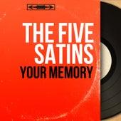 Your Memory (Mono Version) di The Five Satins