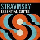 Stravinsky Essential Suites by Various Artists