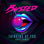 Thinking of You (TAYST Remix) de Busted