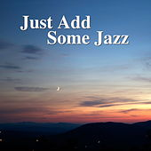 Just Add Some Jazz de Various Artists