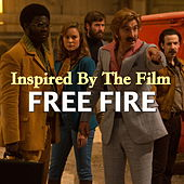 Inspired By The Film 'Free Fire' de Various Artists