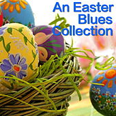 An Easter Blues Collection by Various Artists