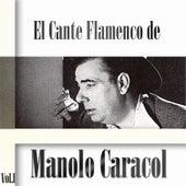 El Cante Flamenco de Manolo Caracol, Vol. 1 by Manolo Caracol