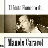 El Cante Flamenco de Manolo Caracol, Vol. 2 by Manolo Caracol