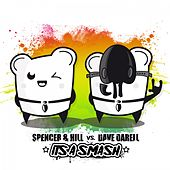 It's a Smash von Spencer & Hill