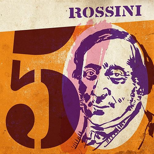 Rossini 50 by Various Artists