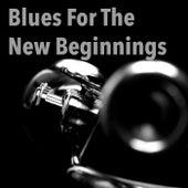 Blues For The New Beginnings de Various Artists