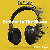 Believe in the Music by Villains
