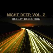 Night Deep, Vol. 2 (Deejay Selection) de Various Artists