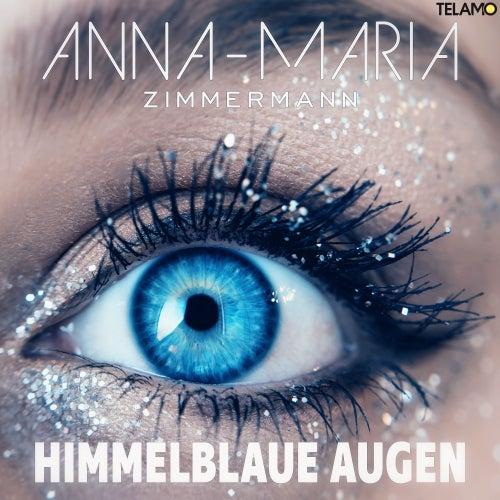 Himmelblaue Augen (Single Mix) von Anna-Maria Zimmermann